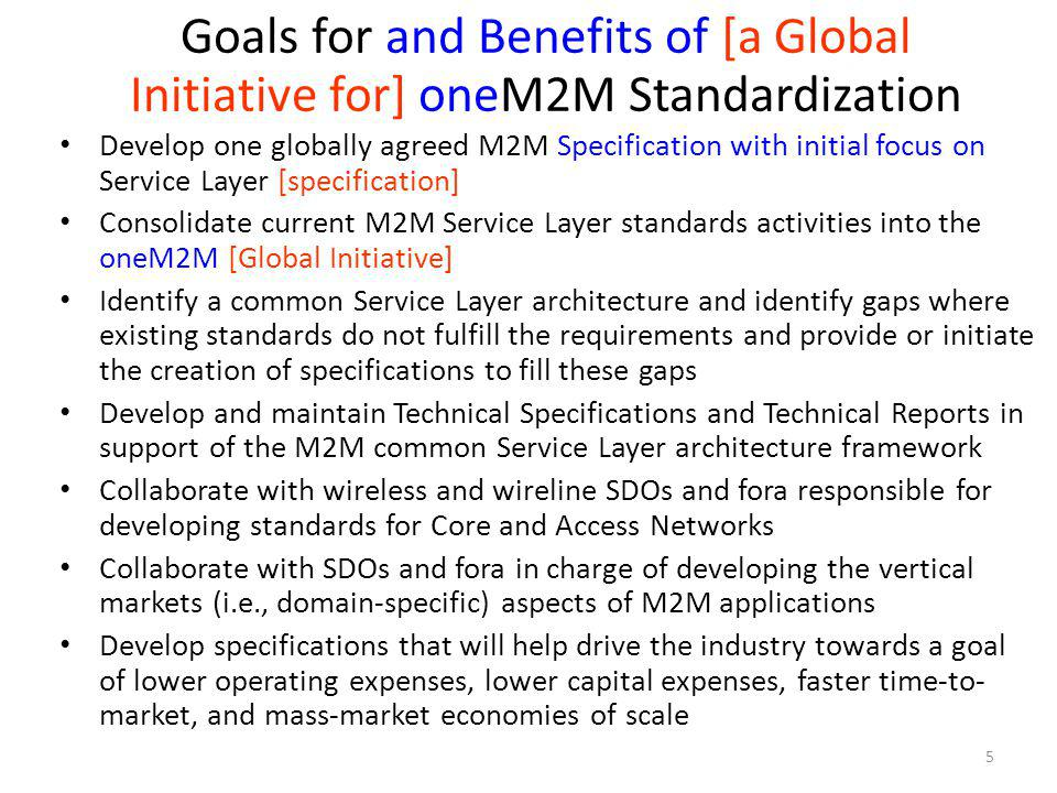 Goals for and Benefits of [a Global Initiative for] oneM2M Standardization